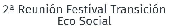 II Reunió Festival Transició Eco Social