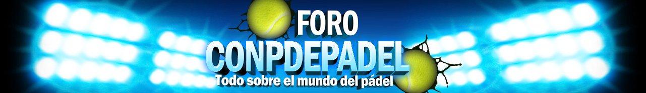 FORO DE PADEL ConPdePadel.com
