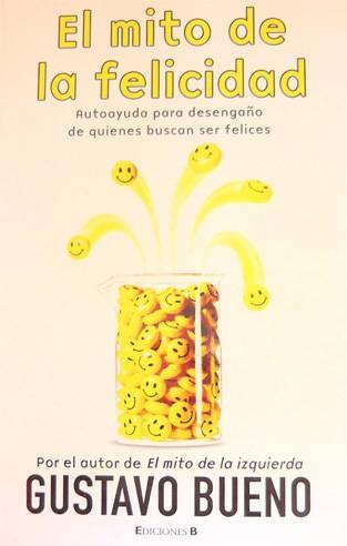 El Mito de la Felicidad - Gustavo Bueno [pdf]