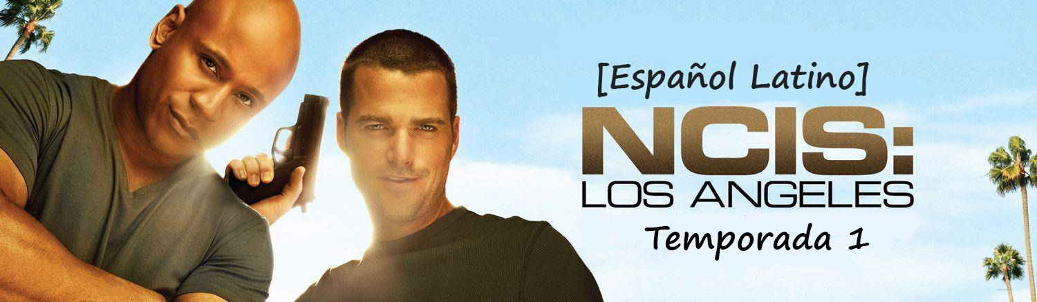 NCIS: Los Angeles - Temporada 1 Completa En Español Latino [HD] | Online & Descarga