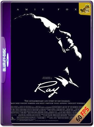 Ray 2004 [1080p BDrip 60FPS] [Latino-Inglés]