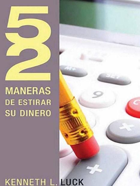 52 Maneras de Estirar su Dinero - Kenneth L. Luck