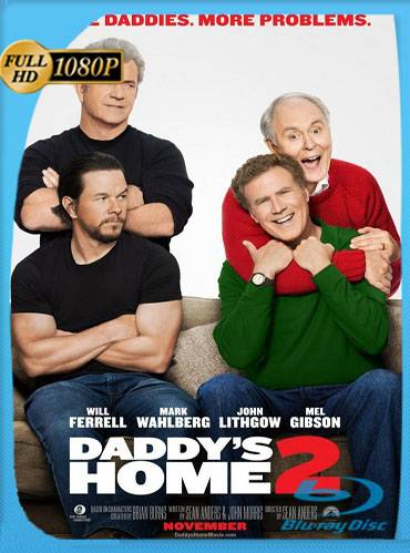 Daddy's home 2 2017 [1080p WEB-DL] [Latino-Inglés]