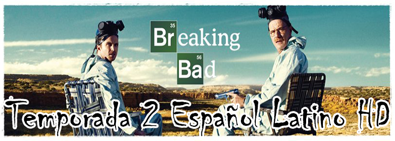Breaking Bad Temporada 2 Completa En Español Latino Online & Descarga En Dual Lat-Eng [HD DB-Rip]