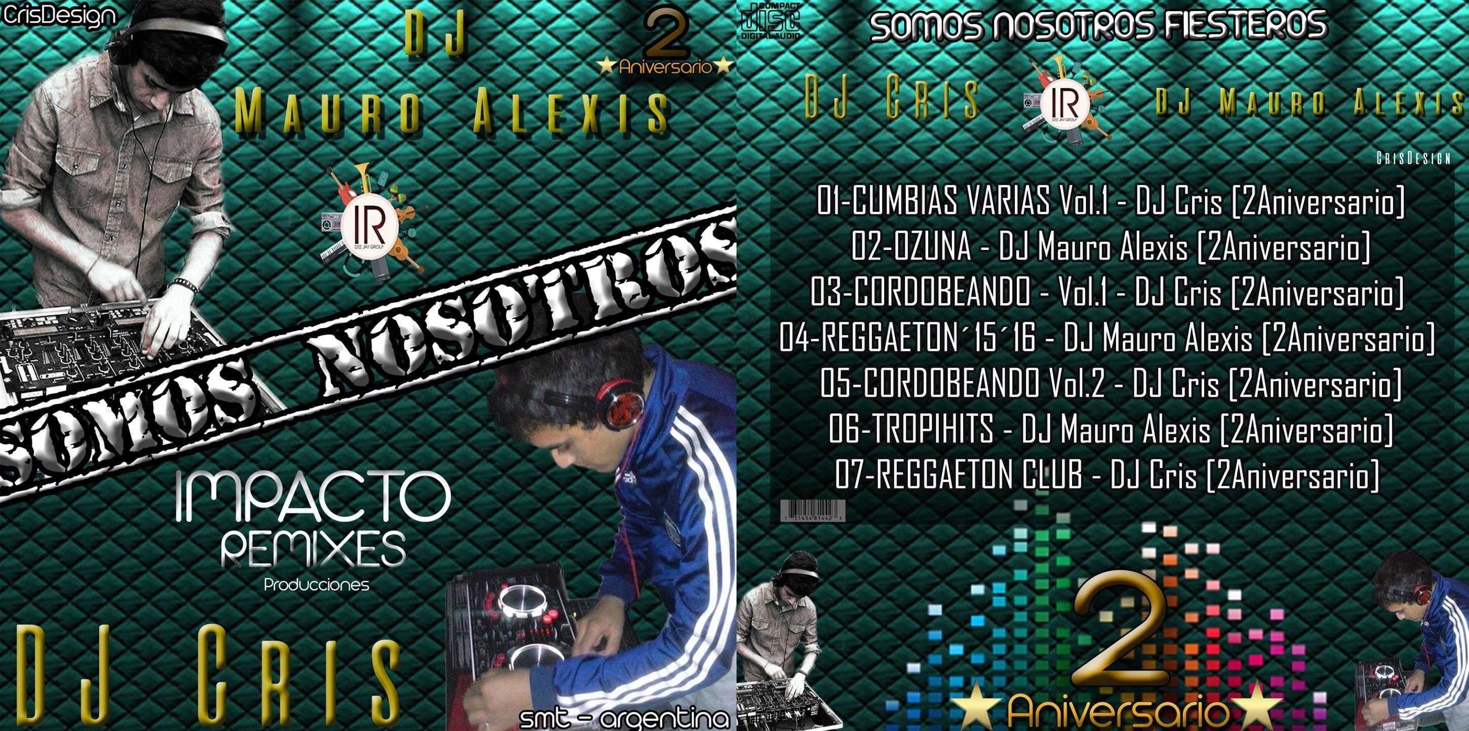 DJ CRIS & DJ MAURO ALEXIS IMPACTO REMIXES [CD SOMOS NOSOTROS]