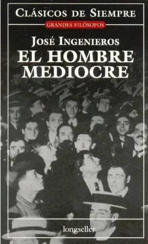 El Hombre Mediocre - José Ingenieros [pdf]